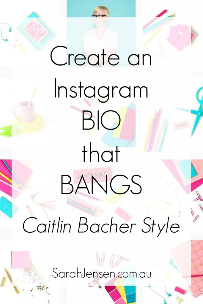 Create an Instagram Bio that bangs Caitlin Bacher Style