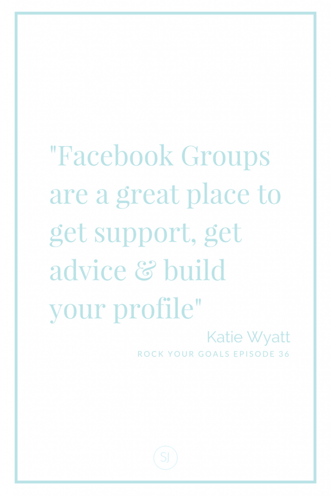 On Rock Your Goals the Podcast Katie Wyatt shares her top tips to grow a thriving Facebook Group