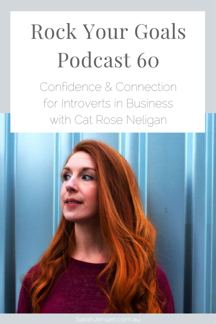 Cat Rose Neligan shares how to network and market with confidence, reach out to press and influencers, and manage your energy as an introvert in business on Rock Your Goals the Podcast