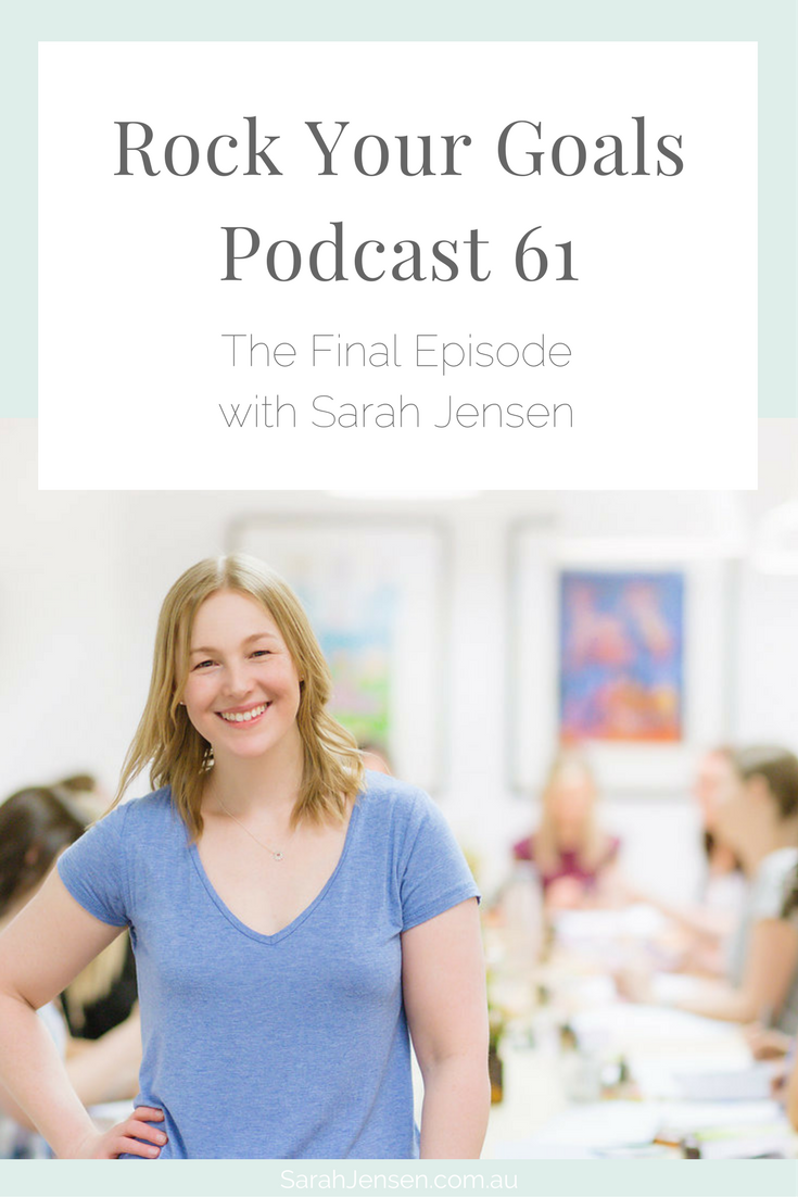 Rock Your Goals The Podcast - Final Episode with Sarah Jensen