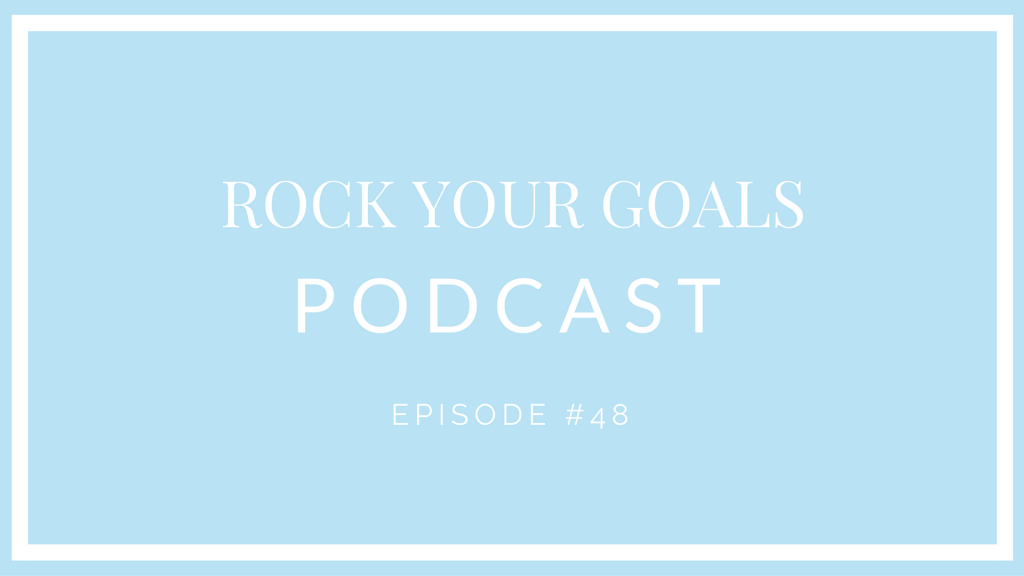 Rock Your Goals Podcast with Sarah Jensen - episode 48 - 2016 Business Lessons