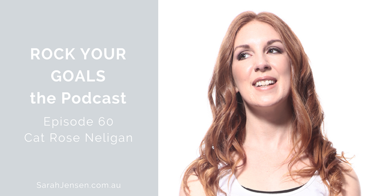 Rock Your Goals Podcast episode 60 - success and the creative introvert with Cat Rose Neligan