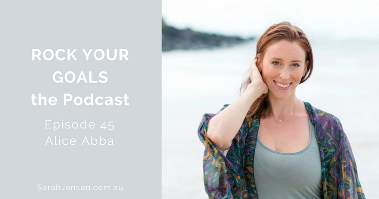 Rock Your Goals Podcast episode 45 - building a six figure doTERRA business with Alice Abba