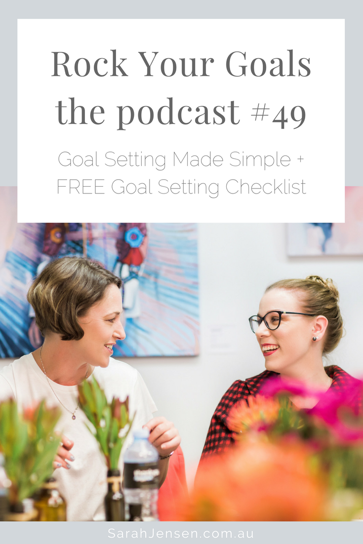 Rock Your Goals the Podcast episode 49 - Goal setting made simple + free goal setting checklist with Sarah Jensen