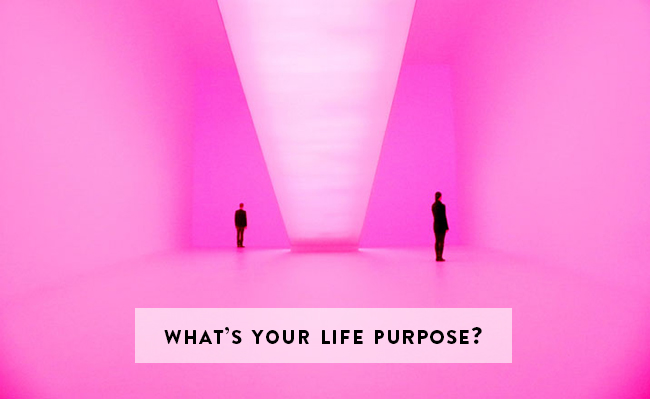 What's your life's purpose?