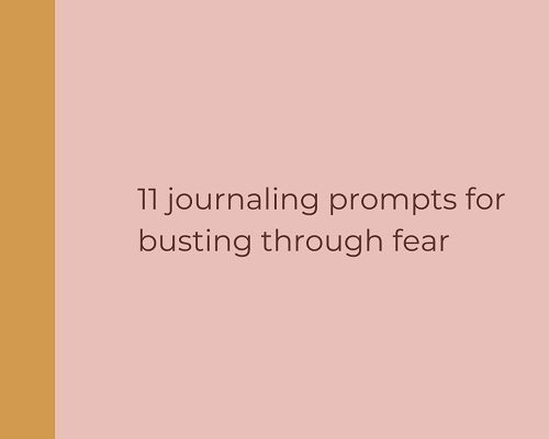 11 journaling prompts for busting through fear