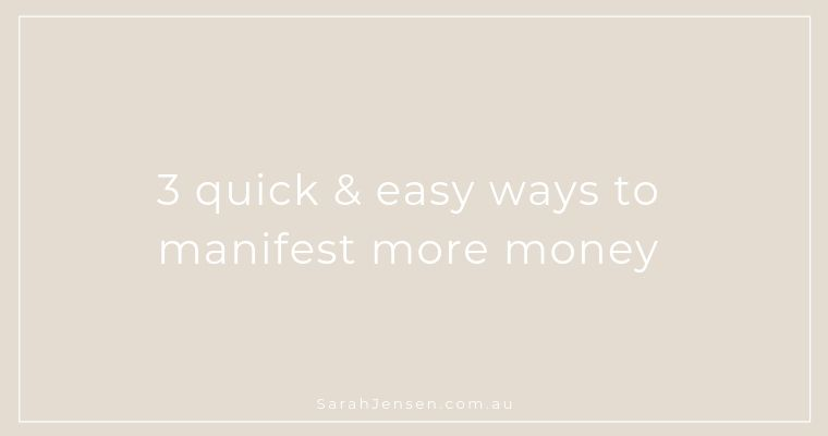3 quick and easy ways to manifest money by Sarah Jensen