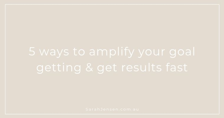 5 ways to amplify your goal setting by Sarah Jensen