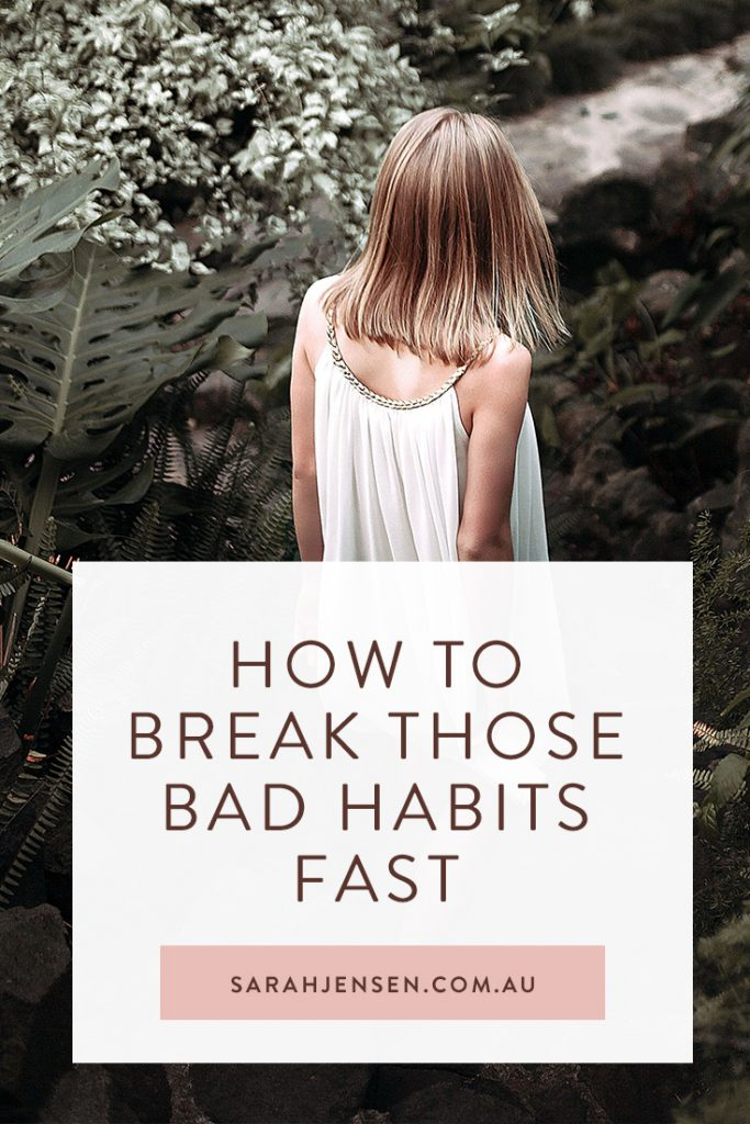 How to break bad habits fast