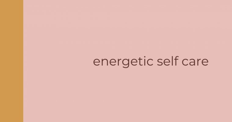 Energetic Self Care by Sarah Jensen
