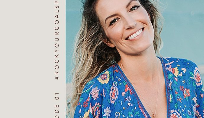 Episode 01 - Rock Your Goals Podcast with Sarah Jensen - Katie Dean