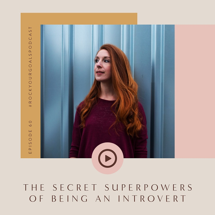 Rock Your Goals Podcast Episode 60 - The secret superpowers of being an introvert with Cat Rose Neligan