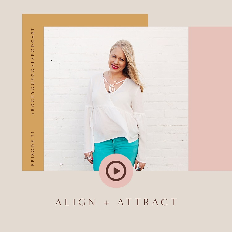 Episode 71 - Rock Your Goals Podcast - Align and attract with Kerry Rowett