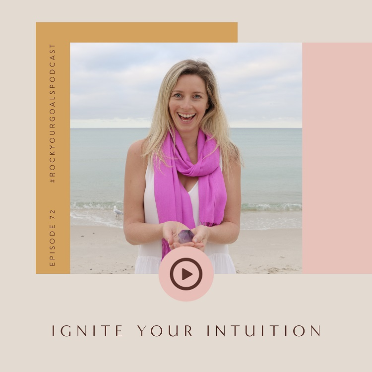 Episode 72 - Rock Your Goals Podcast - Ignite Your Intuition with Steph Demetrious