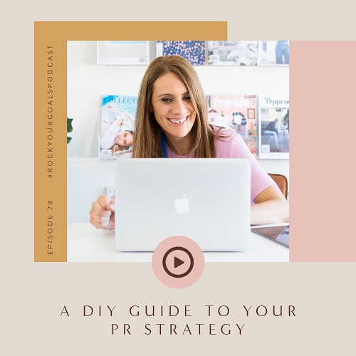 Episode 78 - A DIY Guide to your PR Strategy with Katie Maynes