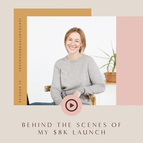 Episode 79 - Rock Your Goals Podcast - Behind the scenes of my 8k launch with Sarah Jensen