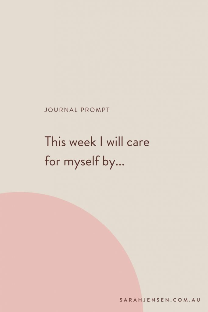 Journal prompt - This week I will care for myself by...
