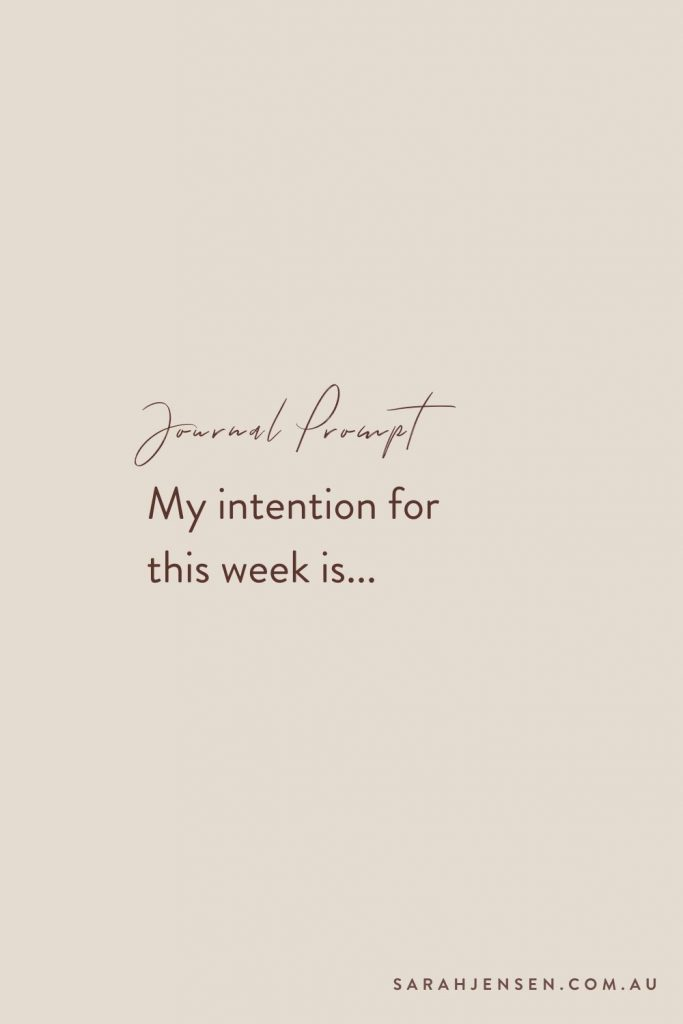 Journal prompt - My intention for this week is...