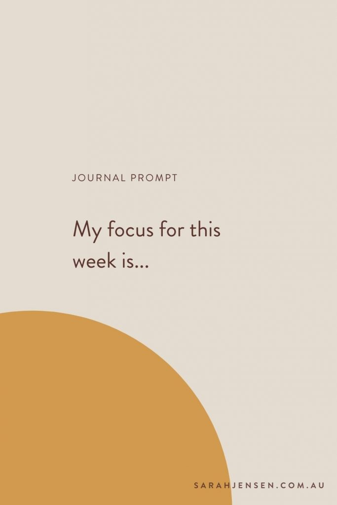 Journal prompt - My focus for this week is...