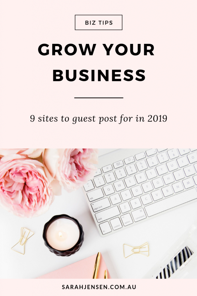 Grow your business - 9 sites to guest post for in 2019