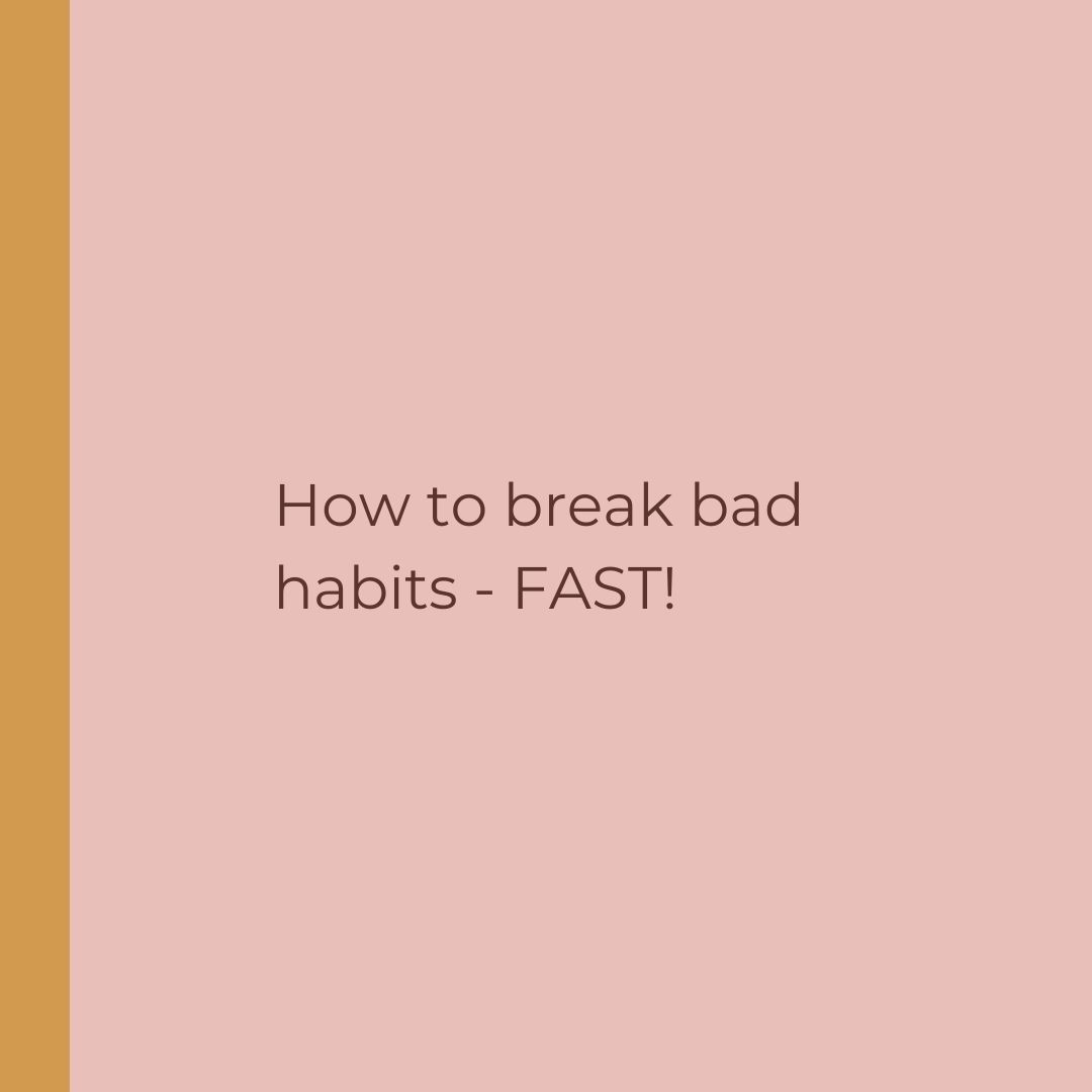 How to break bad habits, fast! by Sarah Jensen
