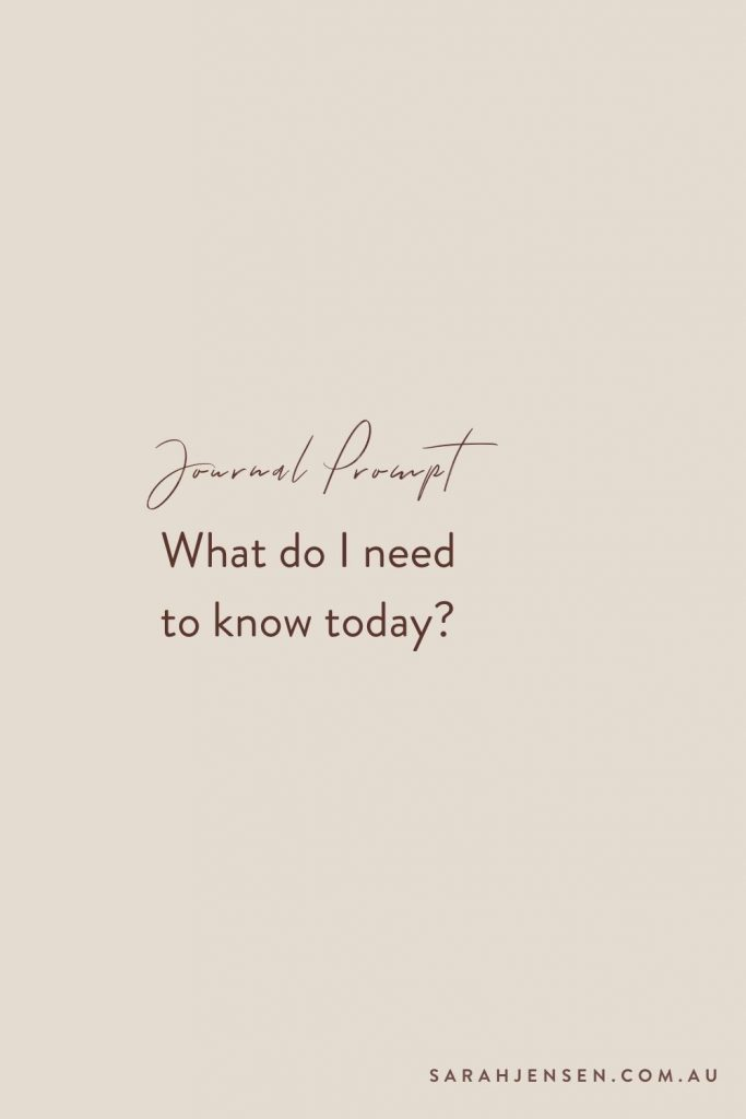 Journal prompt - what do I need to know today?
