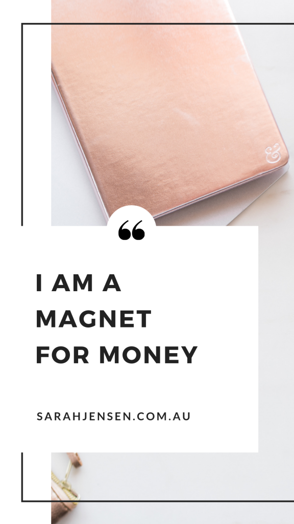 I am a magnet for money - Sarah Jensen