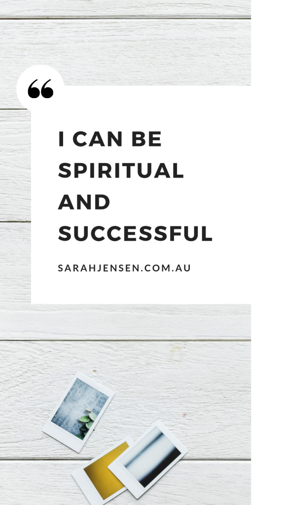 I can be spiritual and successful - Sarah Jensen