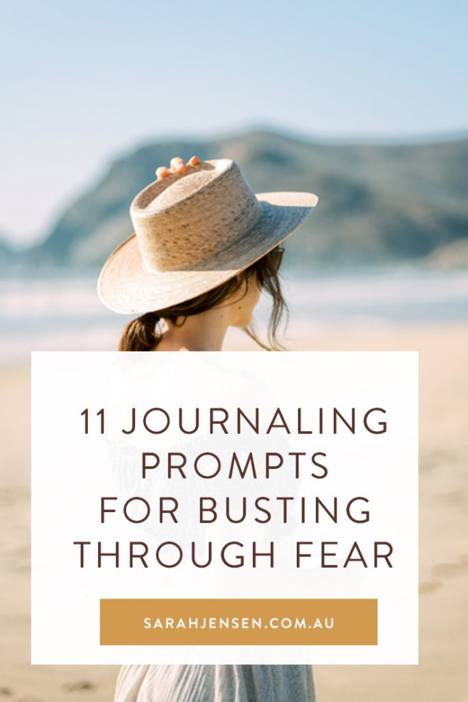 11 journaling prompts for busting through fear by Sarah Jensen