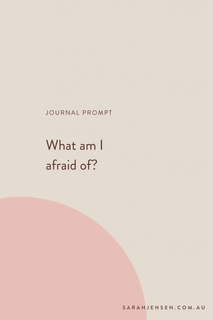 Journal prompt - What am I afraid of?