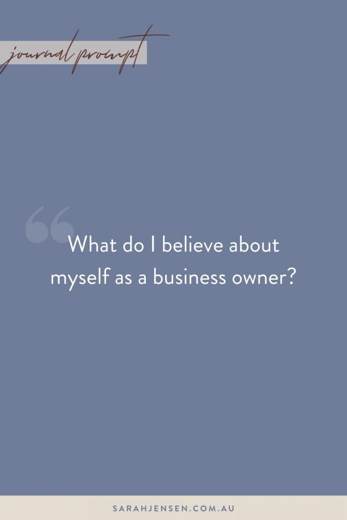 What do I believe about myself as a business owner?