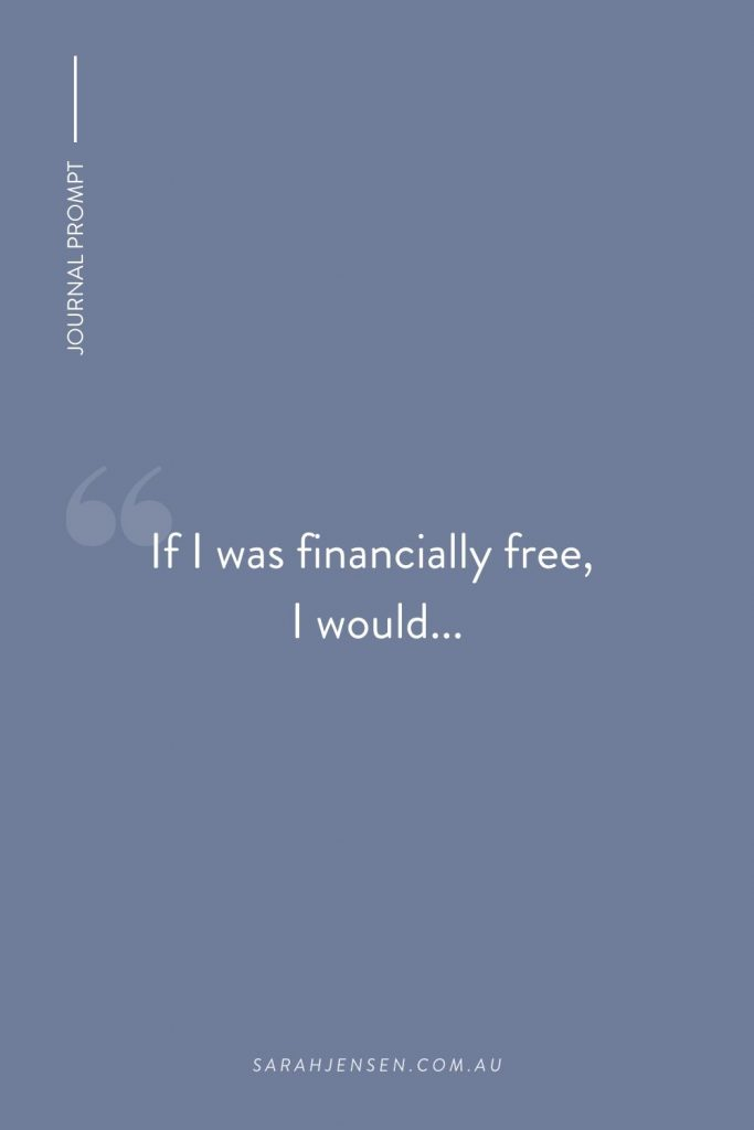 If I was financially free, I would...