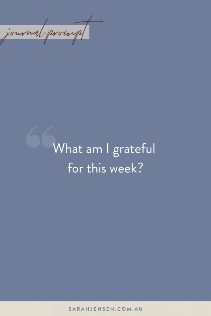 What am I grateful for this week?