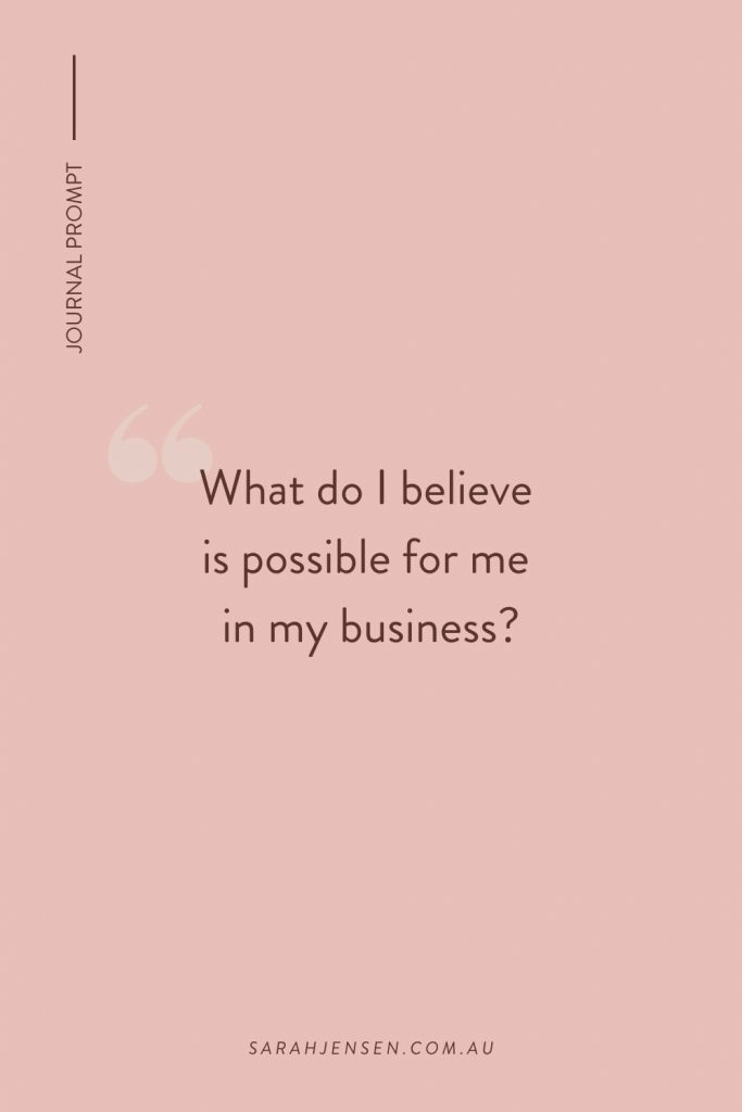 What do I believe is possible for me in my business?