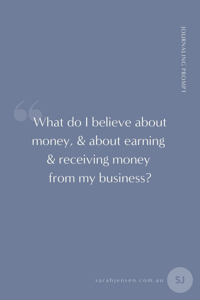 What do I believe about money, and about earning and receiving money from my business?