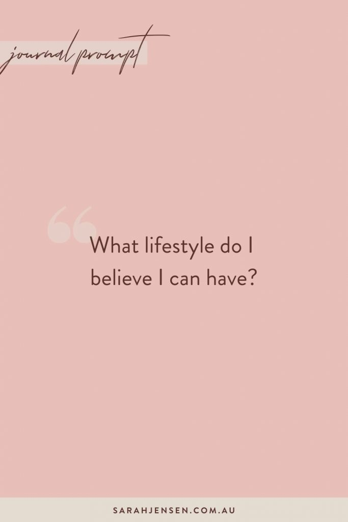 What lifestyle do I believe I can have?