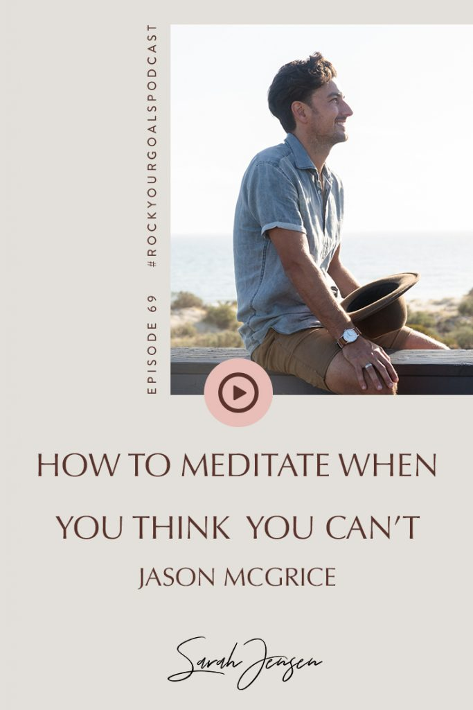 RYG 69 - How to meditate when you think you can't meditate - with Jason McGrice