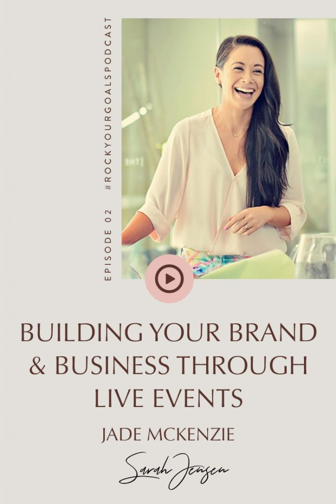 Rock Your Goals podcast episode 03 - Building your brand through live events with Jade McKenzie