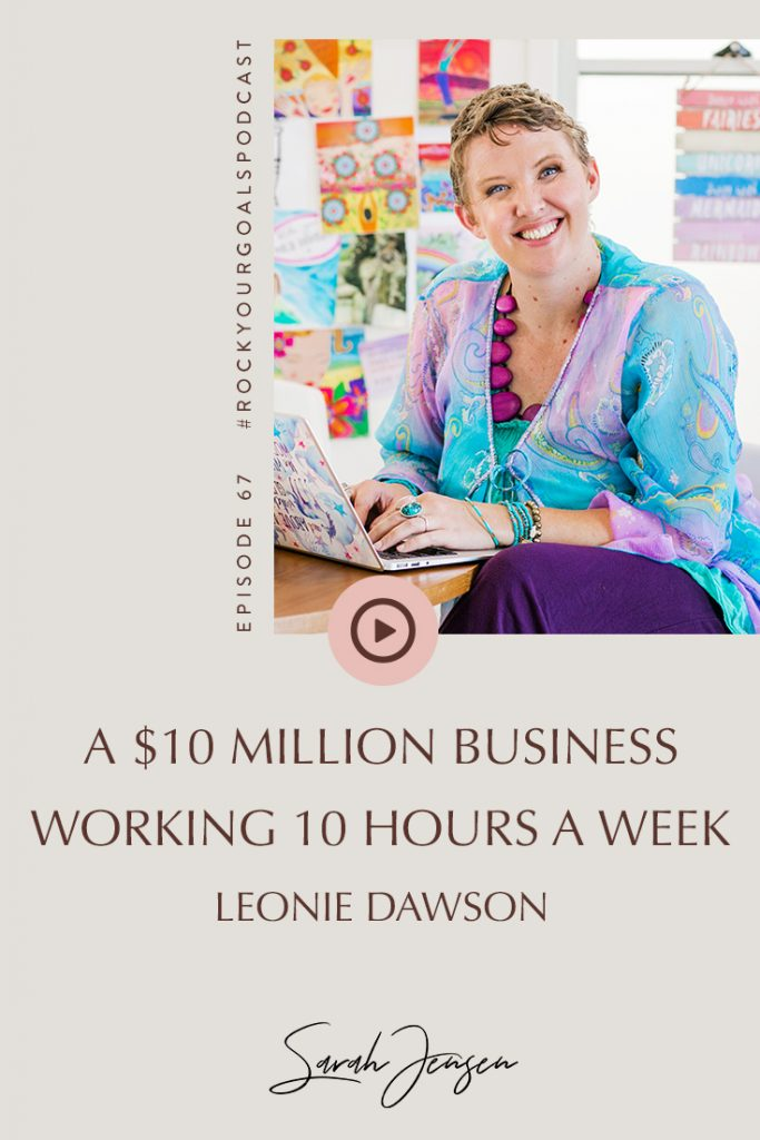 Rock Your Goals Podcast build a multi million dollar business with Leonie Dawson