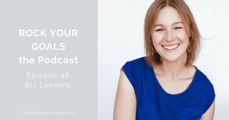 Rock Your Goals Podcast episode 48 - Business lessons from 2016 with Sarah Jensen