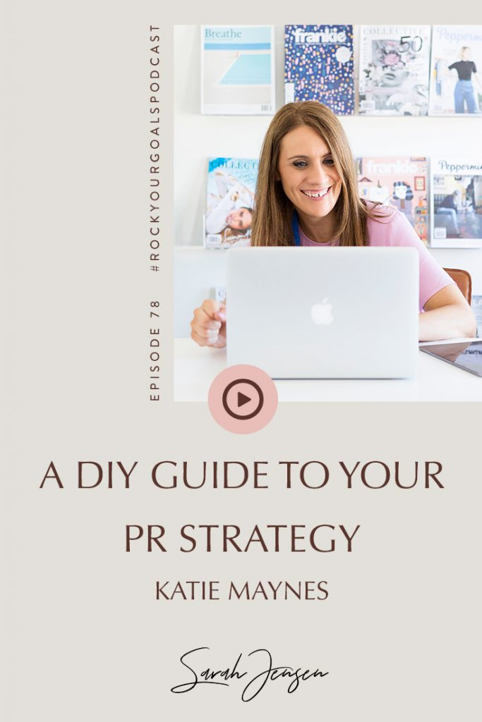 A DIY Guide to Your PR Strategy with Katie Maynes
