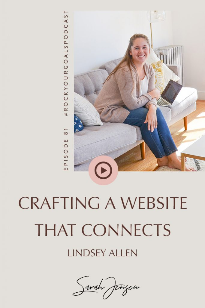 Rock Your Goals Podcast episode 81 - Crafting a website that connects with Lindsey Allen