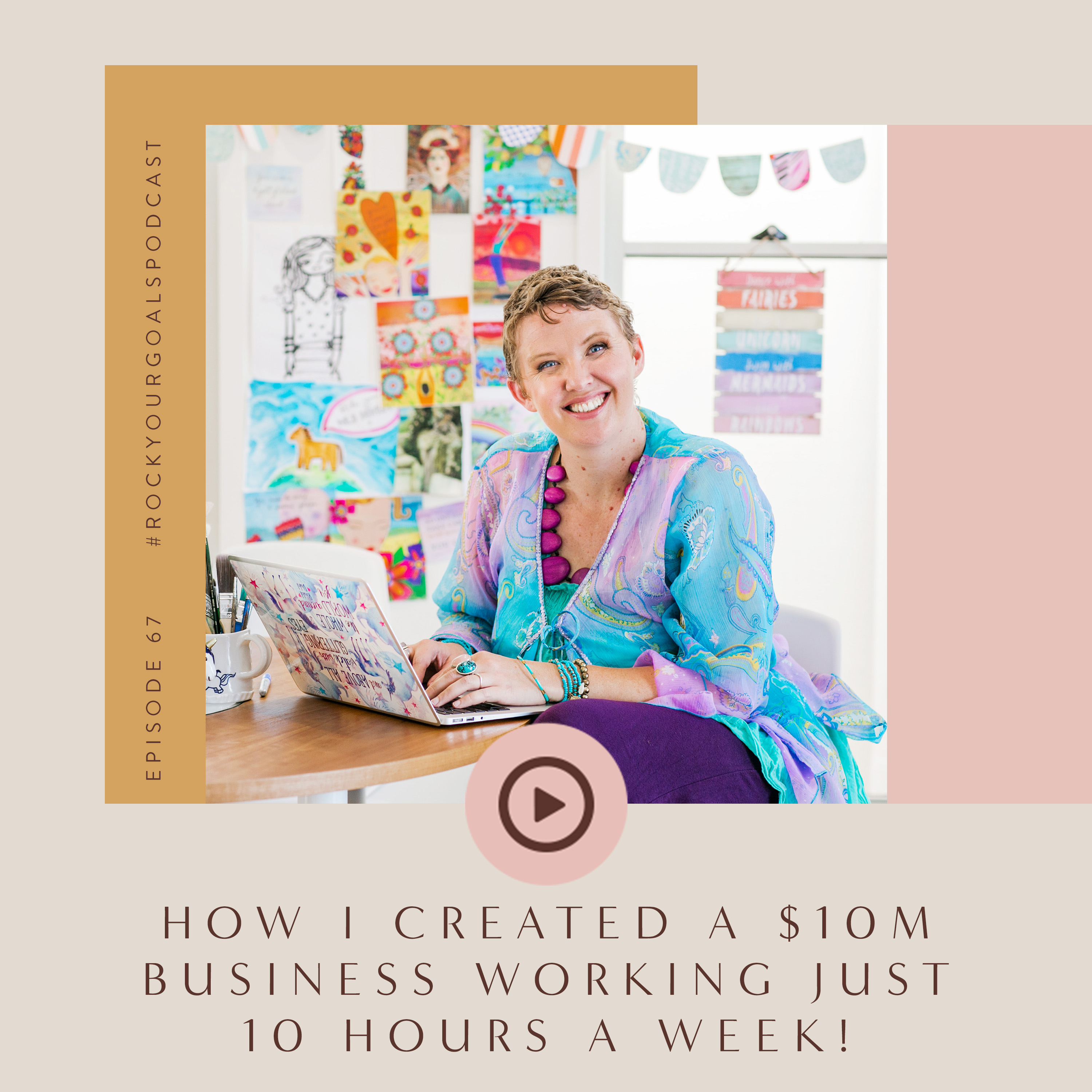 Rock Your Goals Podcast how to build a multi million dollar business with Leonie Dawson