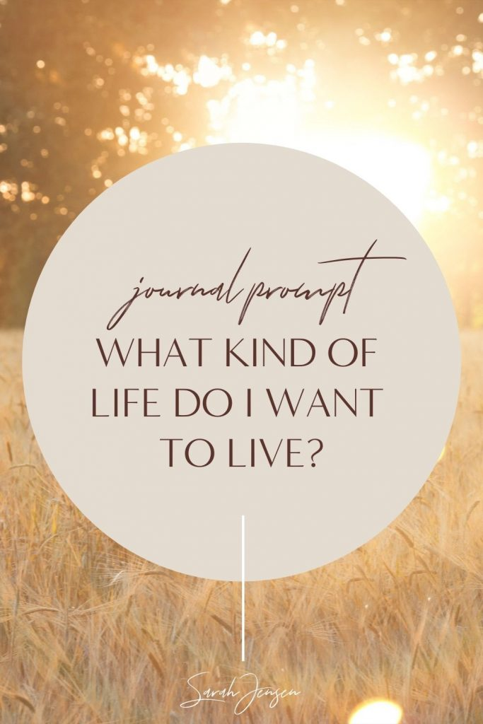 Journal prompt - What kind of life do I want?