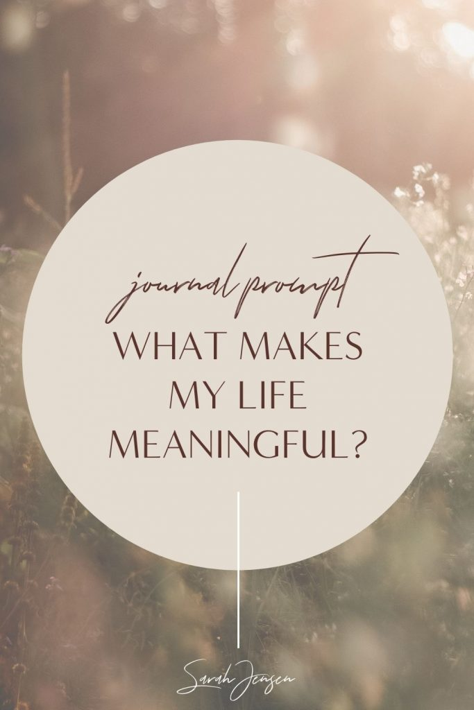 Journal prompt - What makes my life meaningful?
