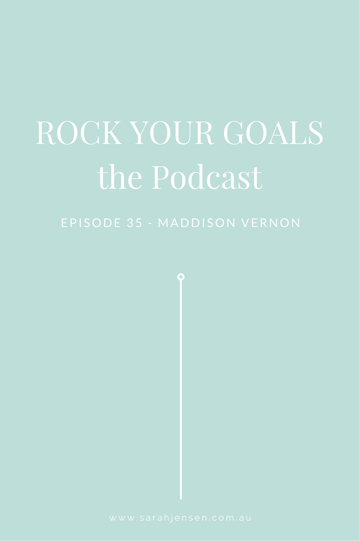 "In this episode of Rock Your Goals the Podcast, I'm talking with Maddison Vernon about the ""when I"" syndrome and how to live the life you really want, right now."