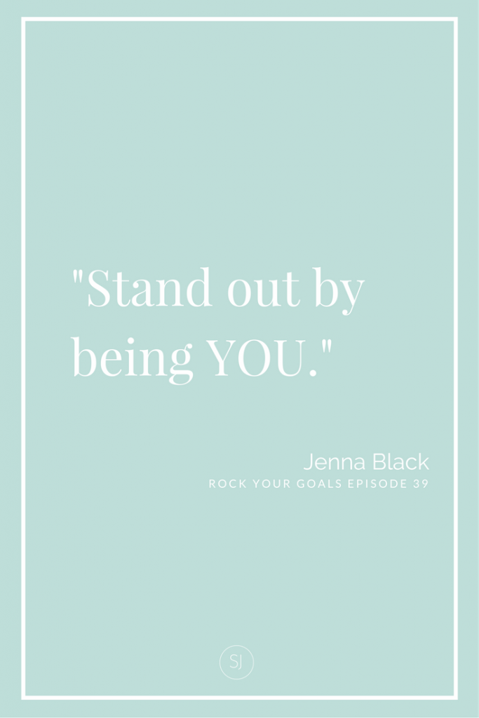 On Rock Your Goals the podcast, Jenna Black shares how to embrace your uniqueness, stand out by being you, create content with ease and how to transform fear and make it your friend.