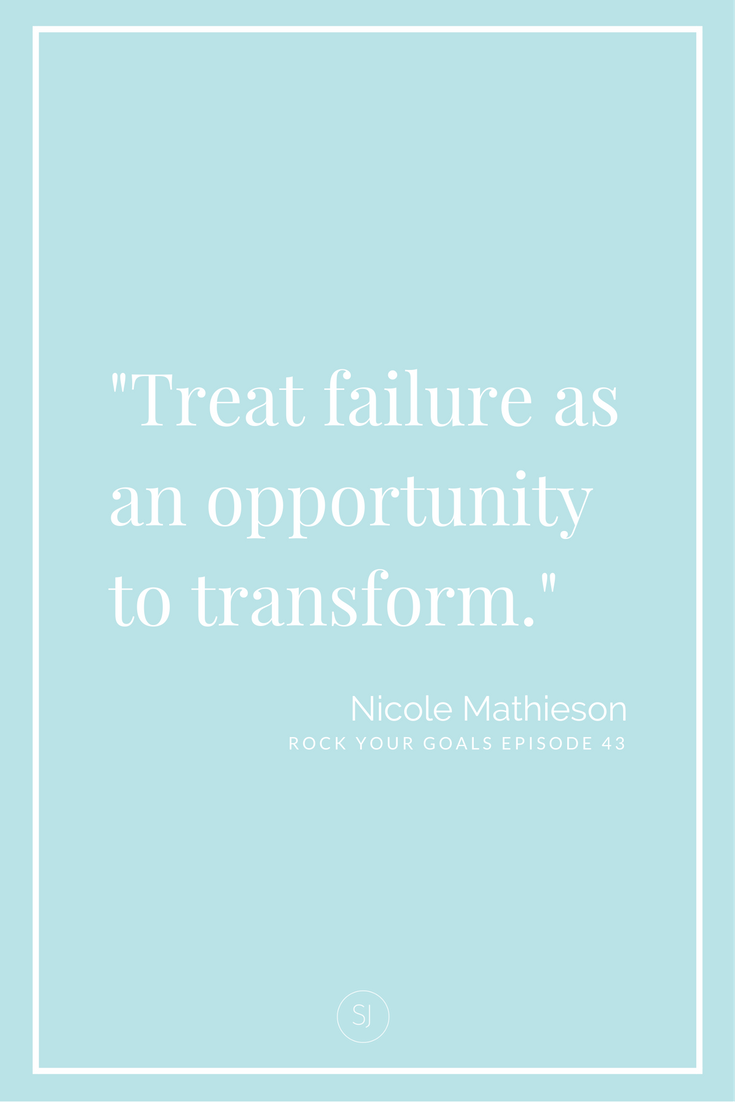 Nicole Mathieson talks business failures and how they can be incredible catalysts for change on Rock Your Goals the podcast