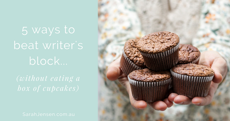 5 ways to beat writers block without eating an entire box of cupcakes by Sarah Jensen