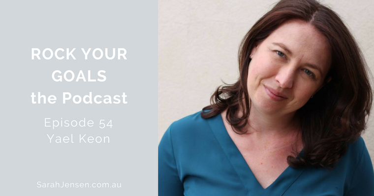Rock Your Goals Podcast episode 54 - intentional marketing with Yael Keon